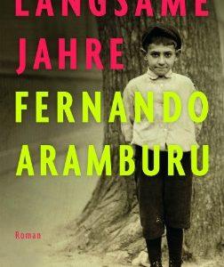 Fernando Aramburu - Langsame Jahre - Coverartwork