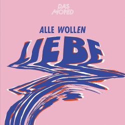 Das Moped - Alle wollen Liebe Cover