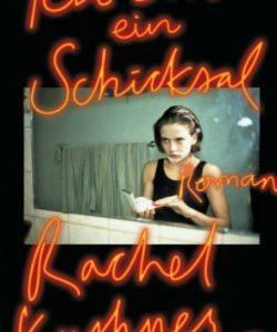 Ich ein Schicksal - Rachel Kushner - Buchcover
