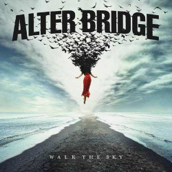 Alter Bridge Walk The Sky Coverartwork