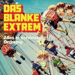Das Blanke Extrem - Alles in schoenster Ordnung