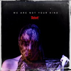 Slipknot - We Are Not Your Kind Coverartwork