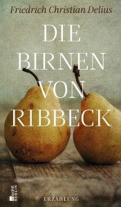 Die Birnen von Ribbeck - Friedrich Christian Delius