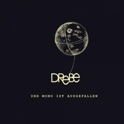 Drebe - Der Mond ist ausgefallen