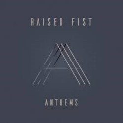 Raised Fist Anthems Cover