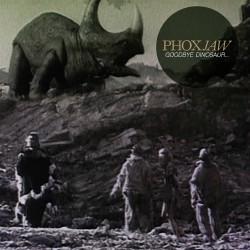Phoxjaw - Goodbye Dinosaur