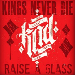 Kings Never Die - Raise A Glass Cover