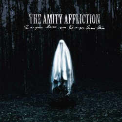 The Amity Affliction - Everyones Loves You Once You Leave Them Artwork