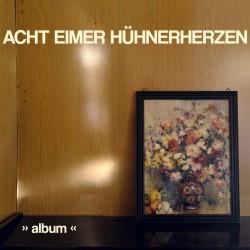 Acht Eimer Huehnerherzen album Artwork