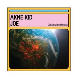 Akne Kid Joe - Die große Palmoelluege Artwork