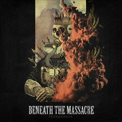 Beneath The Massacer - Fearmonger