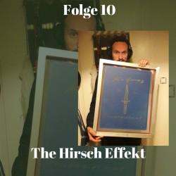 Folge 10 The Hirsch Effekt