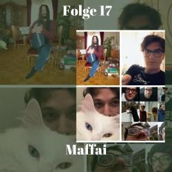Folge 17 mit Maffai