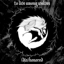 To Live Among Wolves Dishonored EP