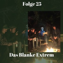 Folge 25 Das Blanke Extrem