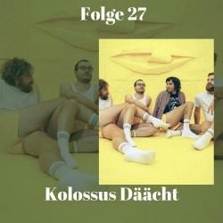 Teaser_Kolossus Daeaecht Folge 27