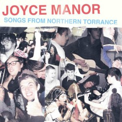 Joyce Manor Songs From Northern Torrance
