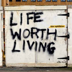 The Spitfires - Life Worth Living