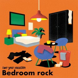 Two Year Vacation - Bedroom Rock