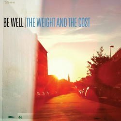 Be Well The Weight And The Cost Artwork