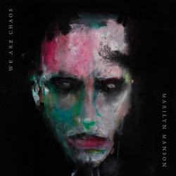 Marilyn Manson We Are Chaos_250
