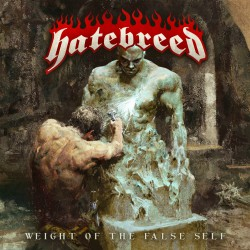 Hatebreed Weight Of The False Self Artwork