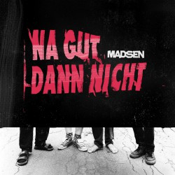 Madsen Na Gut Dann Nicht Albumartwork
