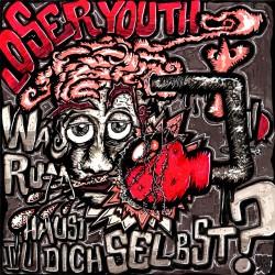 Loser Youth - Warum haust du dich selbst - Artwork