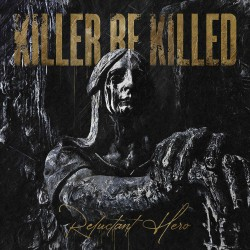 Killer Be Killed Reluctant Hero Artwork