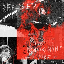Refused The Maligant Fire
