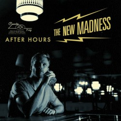 The New Madness After Hours