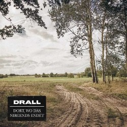 DRALL-EP-Dort wo das Nirgends endet