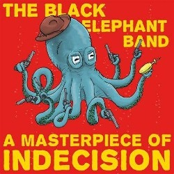 The Black Elephant Band A Masterpiece of Indecision Artwork