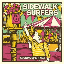 Sidewalk Surfers Growing Up Is A Mess
