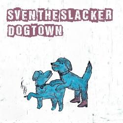 Dogtown Cover Sven The Slacker