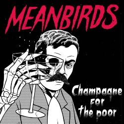 Meanbirds Champagne For The Poor