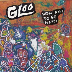 cover Gloo - How Not To Be Happy