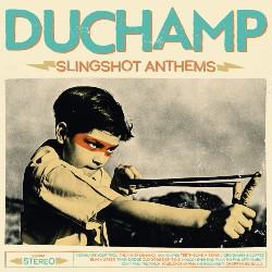 duchamp Slingshot Anthems