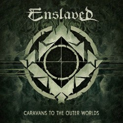Enslaved - Caravans To The Outer Worlds