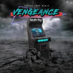 TwelveFootNinja-Vengeance Artwork